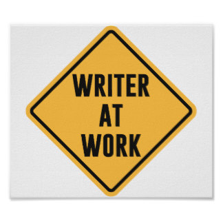 writer_at_work_working_caution_sign_poster-ra6e68f24e0a64fe2bac7c08bae2fa138_sthp_8byvr_324