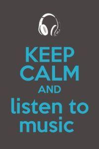 keep calm listen to music