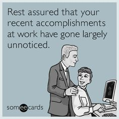 accomplishments not noticed